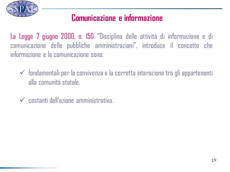 19 Comunicazione e informazione La Legge 7 giugno 2000, n. 150