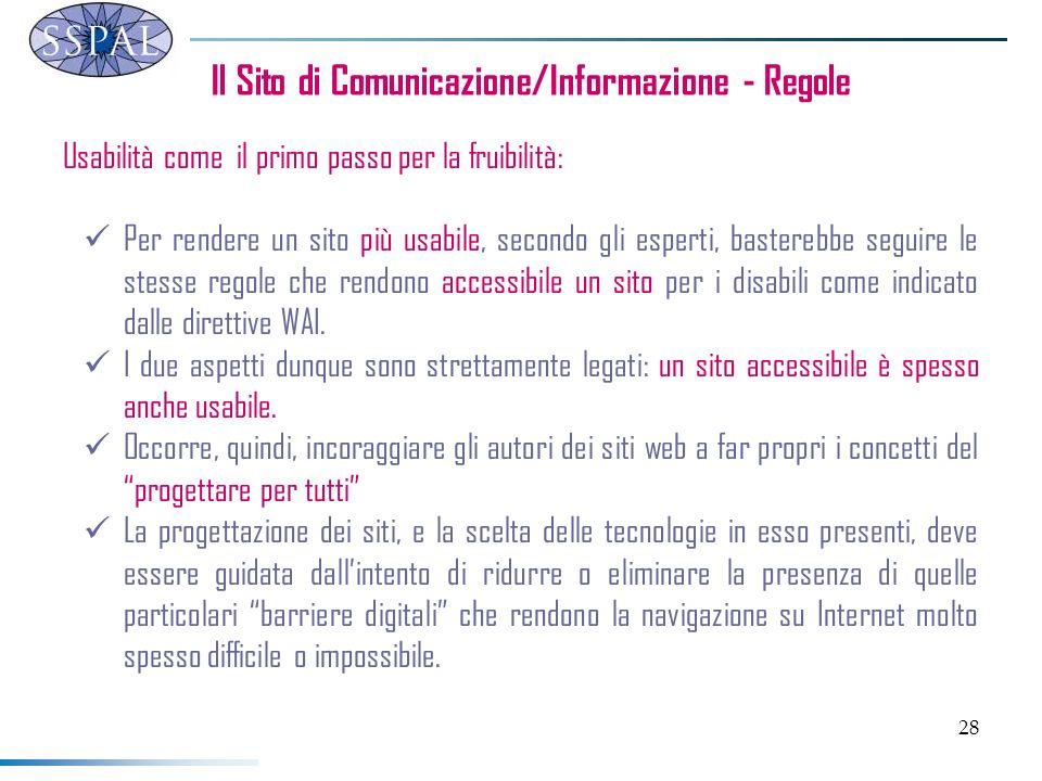 28 Il Sito di Comunicazione/Informazione - Regole Usabilità come il primo passo per la fruibilità: Per rendere un sito più usabile, secondo gli espert