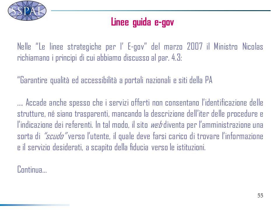 55 Linee guida e-gov Nelle Le linee strategiche per l E-gov del marzo 2007 il Ministro Nicolas richiamano i principi di cui abbiamo discusso al par. 4
