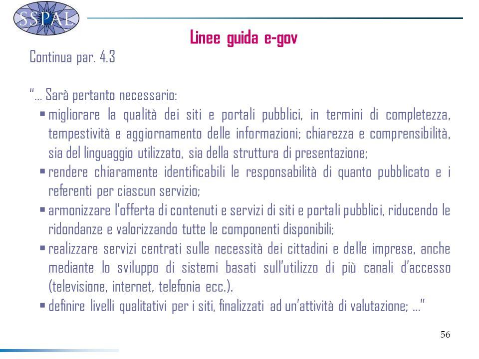 56 Linee guida e-gov Continua par. 4.3 … Sarà pertanto necessario: migliorare la qualità dei siti e portali pubblici, in termini di completezza, tempe
