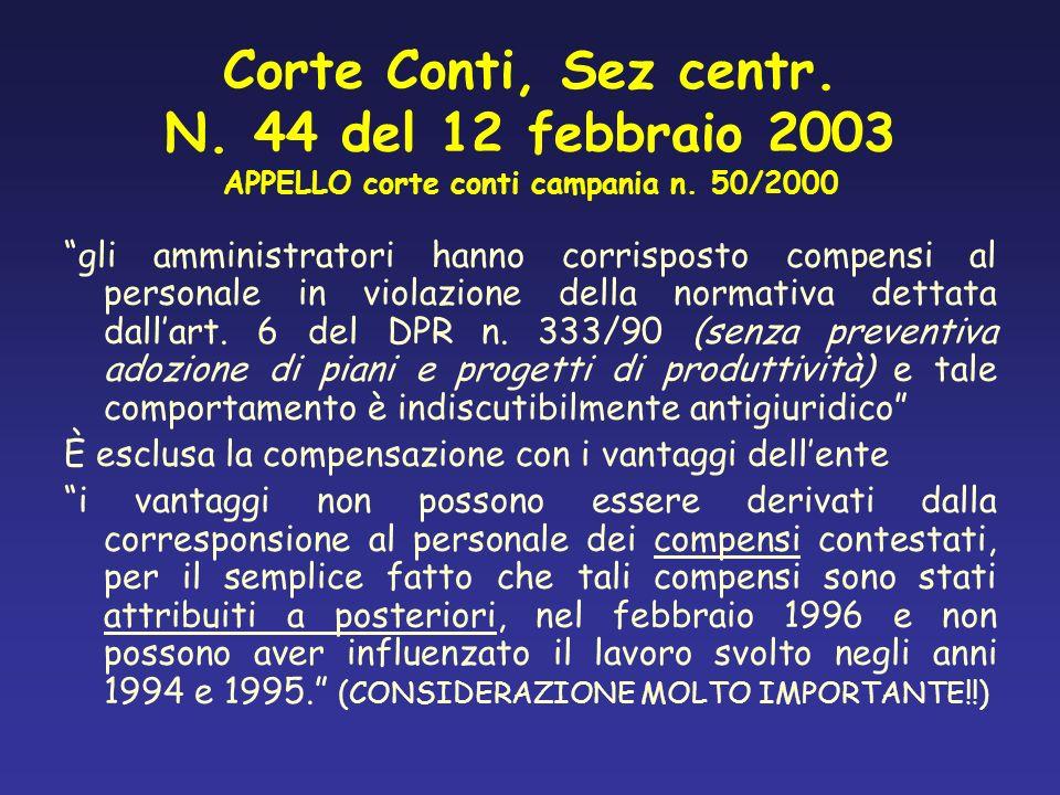 Corte Conti, Sez centr. N. 44 del 12 febbraio 2003 APPELLO corte conti campania n. 50/2000 gli amministratori hanno corrisposto compensi al personale