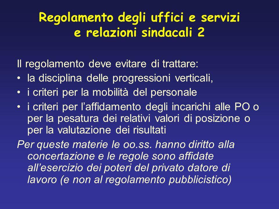 Regolamento degli uffici e servizi e relazioni sindacali 2 Il regolamento deve evitare di trattare: la disciplina delle progressioni verticali, i crit
