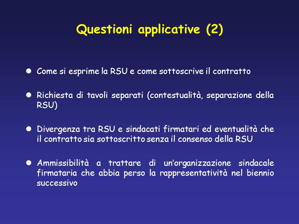 Questioni applicative (2) Come si esprime la RSU e come sottoscrive il contratto Richiesta di tavoli separati (contestualità, separazione della RSU) D