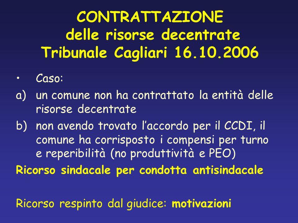 CONTRATTAZIONE delle risorse decentrate Tribunale Cagliari 16.10.2006 Caso: a)un comune non ha contrattato la entità delle risorse decentrate b)non av