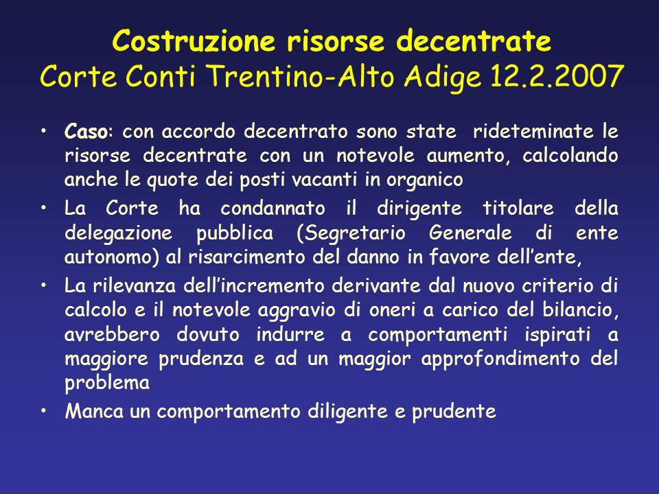 Costruzione risorse decentrate Corte Conti Trentino-Alto Adige 12.2.2007 Caso: con accordo decentrato sono state rideteminate le risorse decentrate co