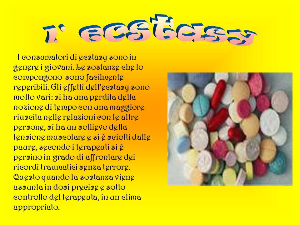 I consumatori di ecstasy sono in genere i giovani. Le sostanze che lo compongono sono facilmente reperibili. Gli effetti dellecstasy sono molto vari: