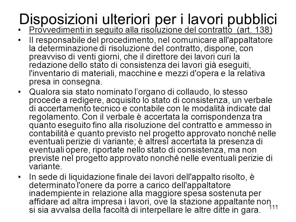 111 Disposizioni ulteriori per i lavori pubblici Provvedimenti in seguito alla risoluzione del contratto (art. 138) Il responsabile del procedimento,
