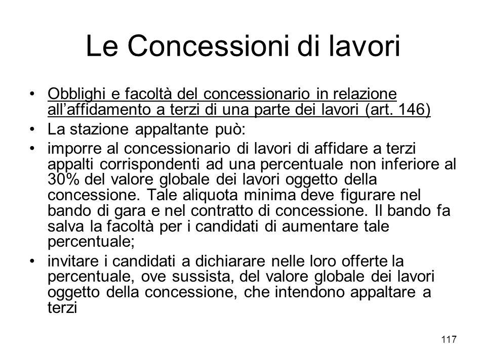 117 Le Concessioni di lavori Obblighi e facoltà del concessionario in relazione allaffidamento a terzi di una parte dei lavori (art. 146) La stazione