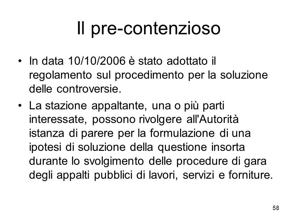 58 Il pre-contenzioso In data 10/10/2006 è stato adottato il regolamento sul procedimento per la soluzione delle controversie. La stazione appaltante,