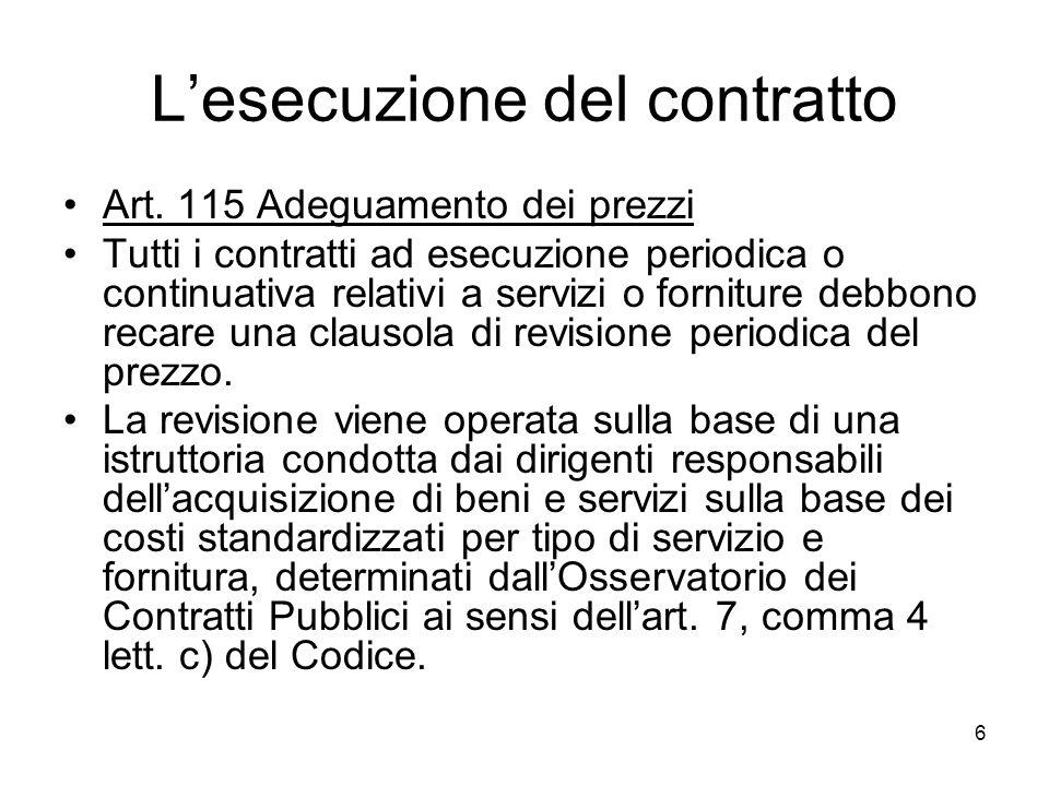 6 Lesecuzione del contratto Art. 115 Adeguamento dei prezzi Tutti i contratti ad esecuzione periodica o continuativa relativi a servizi o forniture de