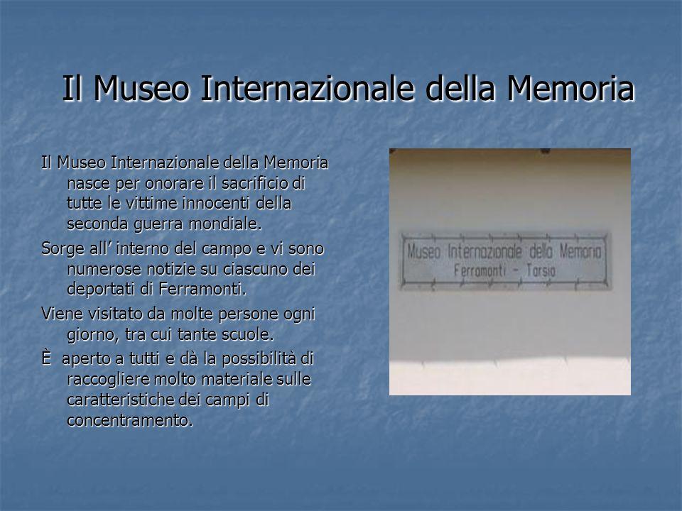 Il Museo Internazionale della Memoria Il Museo Internazionale della Memoria Il Museo Internazionale della Memoria nasce per onorare il sacrificio di t