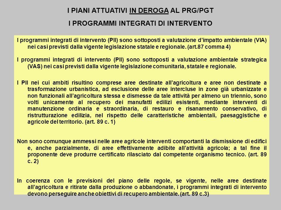 I programmi integrati di intervento (PII) sono sottoposti a valutazione dimpatto ambientale (VIA) nei casi previsti dalla vigente legislazione statale