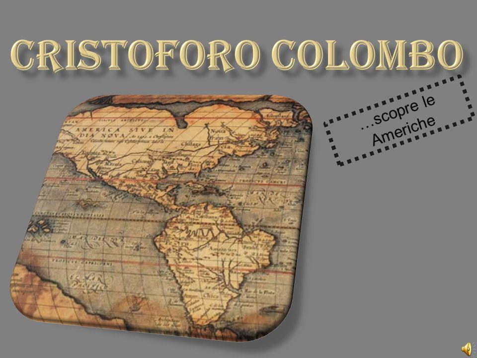La vita Nato a Genova nel 1451, Colombo viaggiò dapprima per scopi solo commerciali in Spagna, Portogallo, all isola di Madera per imbarcare zucchero...aveva quasi quarant anni quando si accorse, attraverso la lettura di libri di scienza e viaggi, di avere la passione del mare e si convinse che la via d Occidente portava anch essa alle Indie .