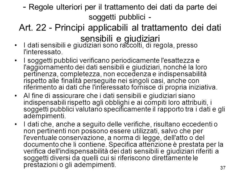 37 - Regole ulteriori per il trattamento dei dati da parte dei soggetti pubblici - Art. 22 - Principi applicabili al trattamento dei dati sensibili e