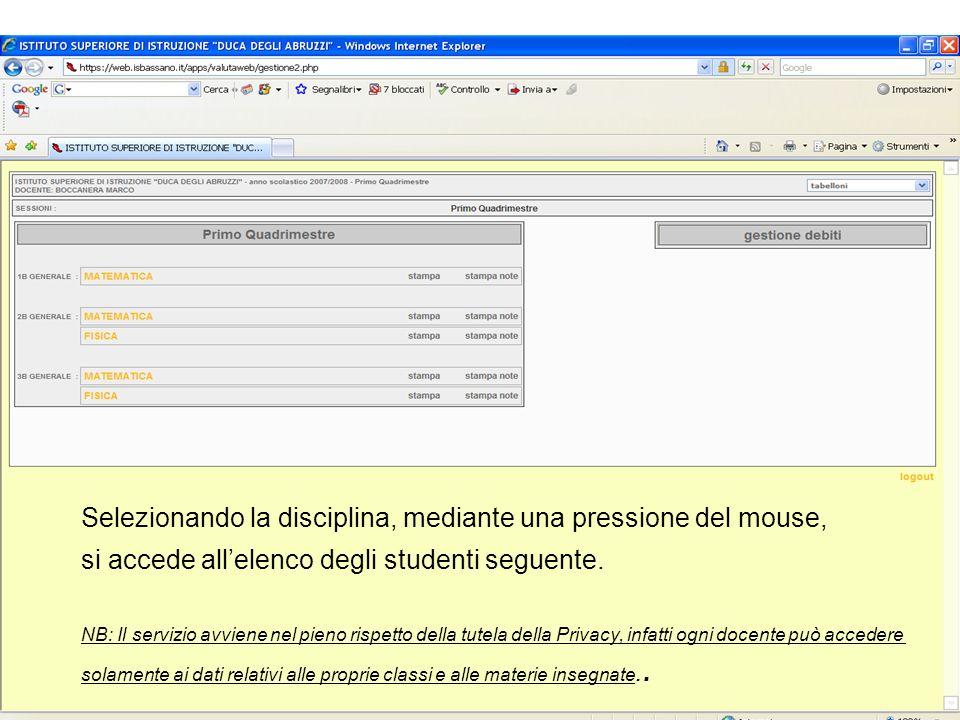 Selezionando la disciplina, mediante una pressione del mouse, si accede allelenco degli studenti seguente. NB: Il servizio avviene nel pieno rispetto