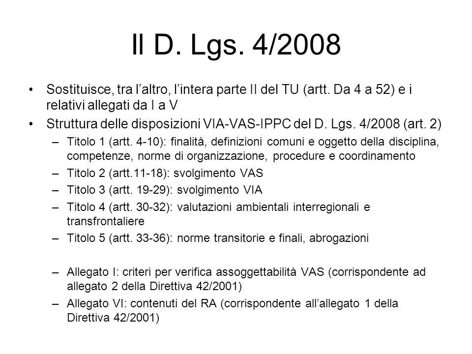 Il D. Lgs. 4/2008 Sostituisce, tra laltro, lintera parte II del TU (artt.