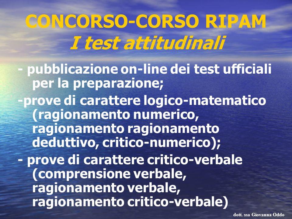 CONCORSO-CORSO RIPAM I test attitudinali - pubblicazione on-line dei test ufficiali per la preparazione; -prove di carattere logico-matematico (ragion