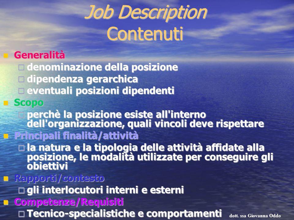 Job Description Contenuti Generalità Generalità denominazione della posizione denominazione della posizione dipendenza gerarchica dipendenza gerarchic