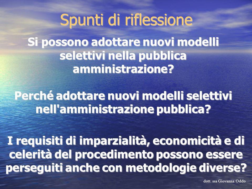 Spunti di riflessione Si possono adottare nuovi modelli selettivi nella pubblica amministrazione? Perché adottare nuovi modelli selettivi nell'amminis