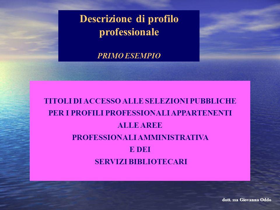 TITOLI DI ACCESSO ALLE SELEZIONI PUBBLICHE PER I PROFILI PROFESSIONALI APPARTENENTI ALLE AREE PROFESSIONALI AMMINISTRATIVA E DEI SERVIZI BIBLIOTECARI