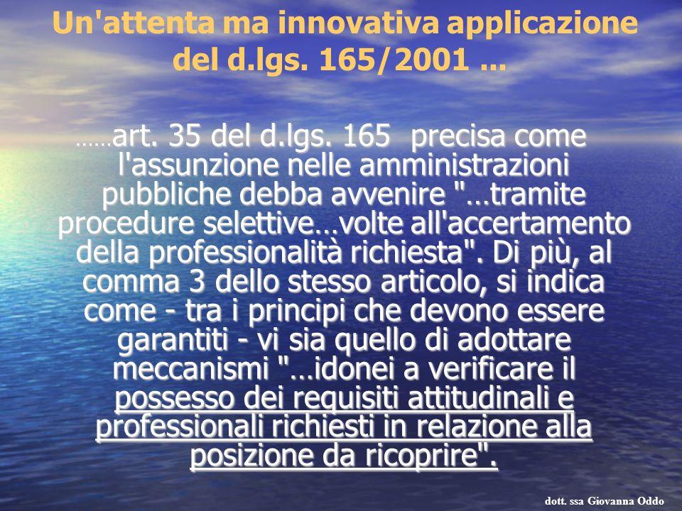 …… art. 35 del d.lgs. 165 precisa come l'assunzione nelle amministrazioni pubbliche debba avvenire
