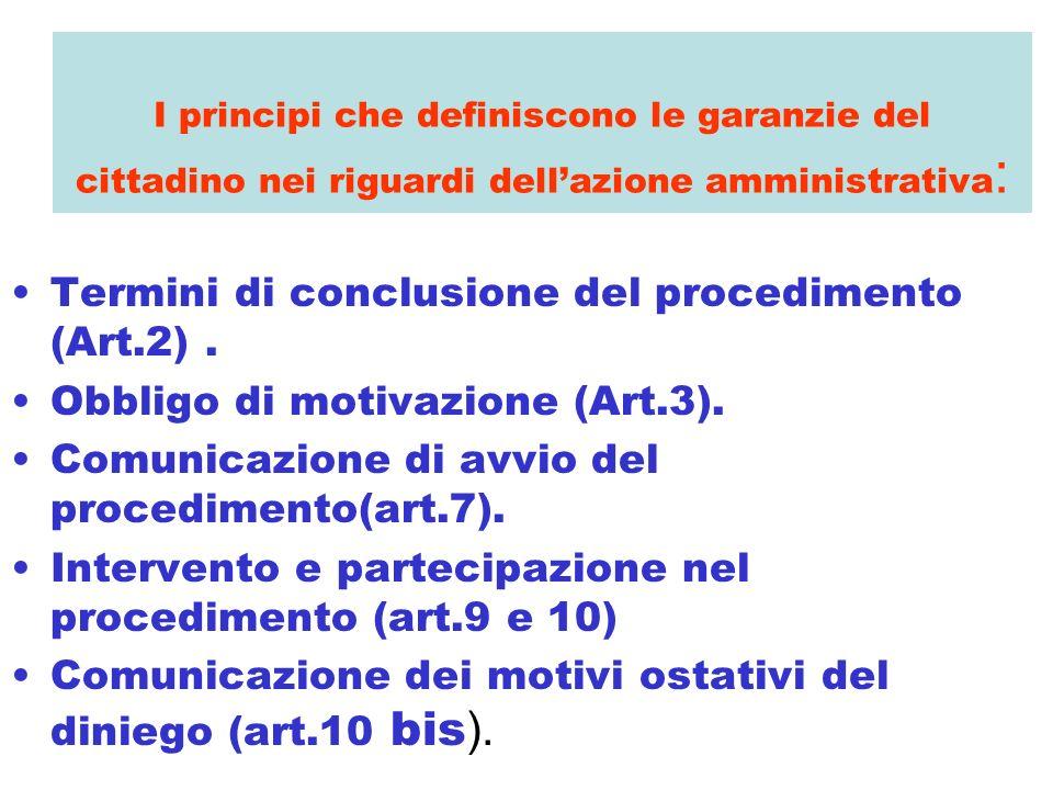 I principi che definiscono le garanzie del cittadino nei riguardi dellazione amministrativa : Termini di conclusione del procedimento (Art.2). Obbligo