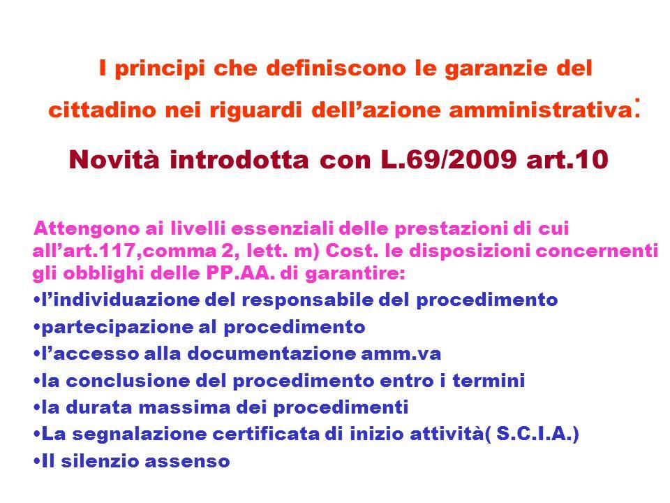 I principi che definiscono le garanzie del cittadino nei riguardi dellazione amministrativa : Novità introdotta con L.69/2009 art.10 Attengono ai live