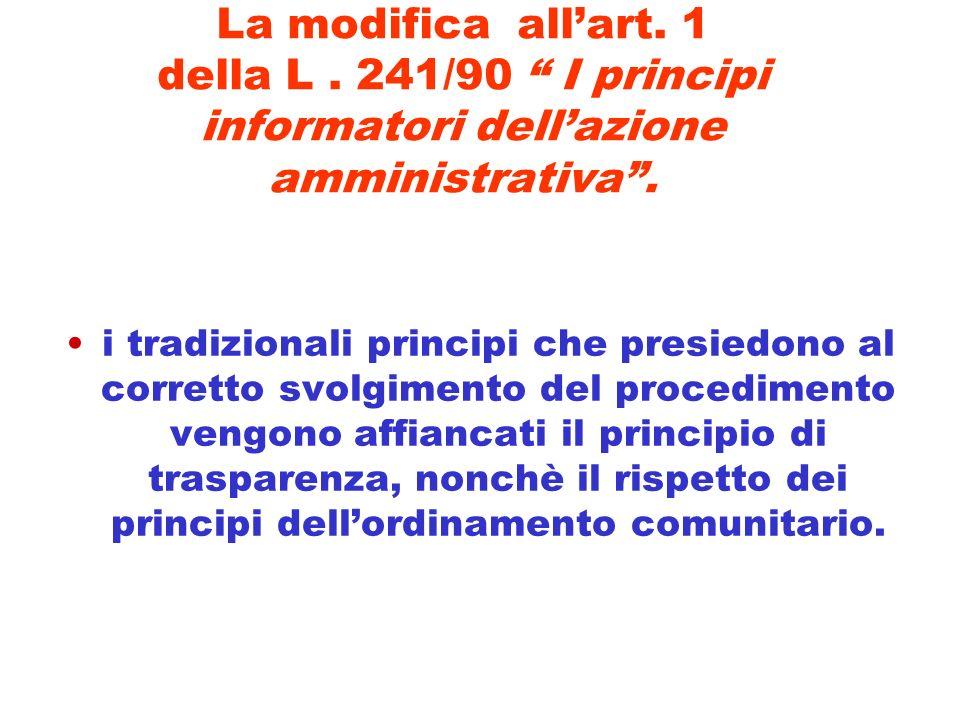 La modifica allart. 1 della L. 241/90 I principi informatori dellazione amministrativa. i tradizionali principi che presiedono al corretto svolgimento