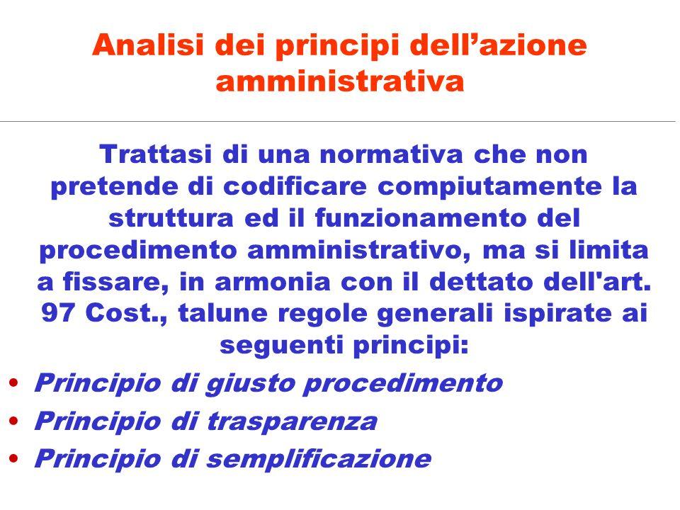 Trattasi di una normativa che non pretende di codificare compiutamente la struttura ed il funzionamento del procedimento amministrativo, ma si limita
