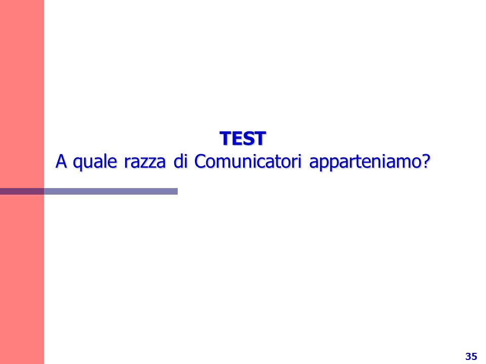 35 TEST A quale razza di Comunicatori apparteniamo?