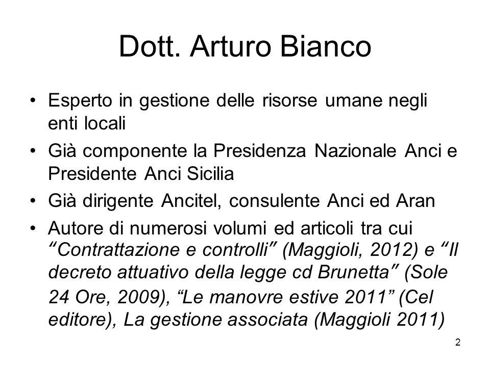 Dott. Arturo Bianco Esperto in gestione delle risorse umane negli enti locali Già componente la Presidenza Nazionale Anci e Presidente Anci Sicilia Gi