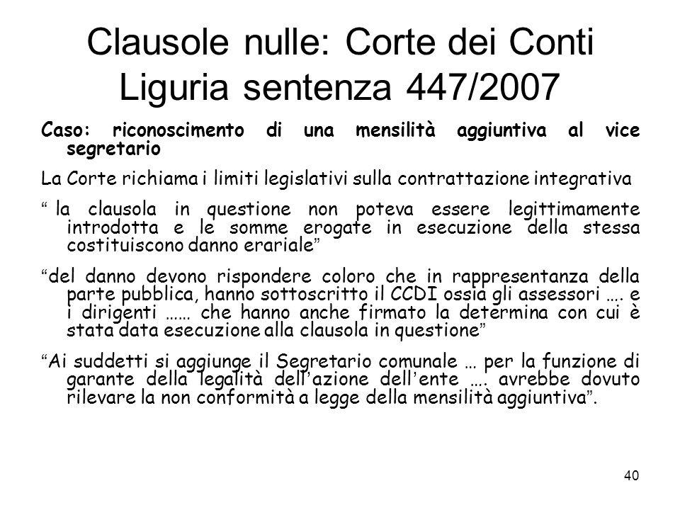Clausole nulle: Corte dei Conti Liguria sentenza 447/2007 Caso: riconoscimento di una mensilità aggiuntiva al vice segretario La Corte richiama i limi