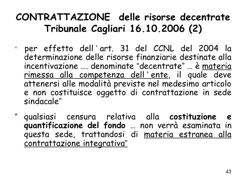 CONTRATTAZIONE delle risorse decentrate Tribunale Cagliari 16.10.2006 (2) per effetto dell art. 31 del CCNL del 2004 la determinazione delle risorse f