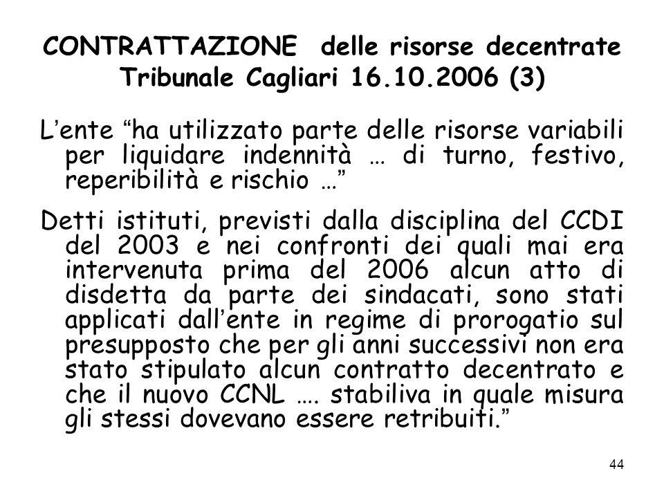 CONTRATTAZIONE delle risorse decentrate Tribunale Cagliari 16.10.2006 (3) L ente ha utilizzato parte delle risorse variabili per liquidare indennità …
