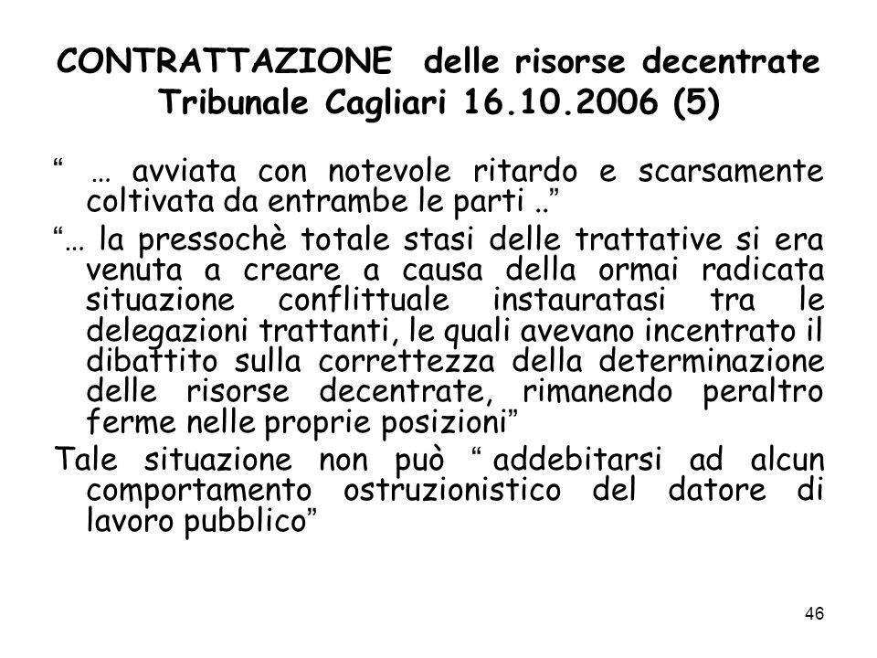 CONTRATTAZIONE delle risorse decentrate Tribunale Cagliari 16.10.2006 (5) … avviata con notevole ritardo e scarsamente coltivata da entrambe le parti.