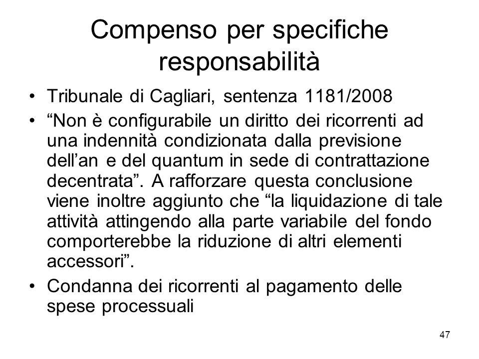 Compenso per specifiche responsabilità Tribunale di Cagliari, sentenza 1181/2008 Non è configurabile un diritto dei ricorrenti ad una indennità condiz