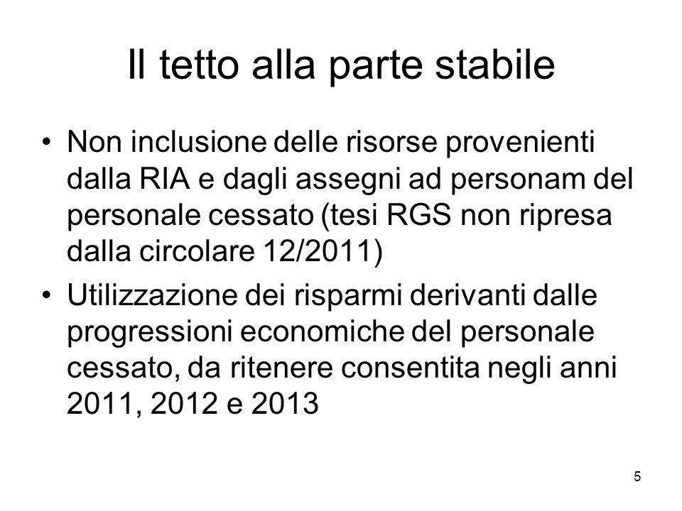 Il tetto alla parte stabile Non inclusione delle risorse provenienti dalla RIA e dagli assegni ad personam del personale cessato (tesi RGS non ripresa