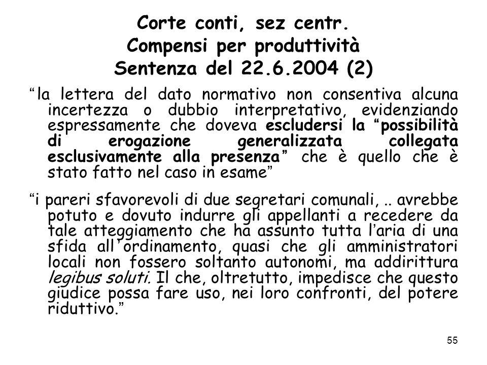 Corte conti, sez centr. Compensi per produttività Sentenza del 22.6.2004 (2) la lettera del dato normativo non consentiva alcuna incertezza o dubbio i