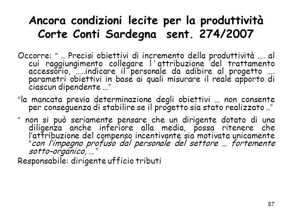 Ancora condizioni lecite per la produttività Corte Conti Sardegna sent. 274/2007 Occorre:.. Precisi obiettivi di incremento della produttività …. al c