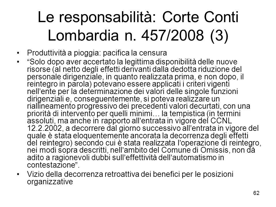 Le responsabilità: Corte Conti Lombardia n. 457/2008 (3) Produttività a pioggia: pacifica la censura Solo dopo aver accertato la legittima disponibili