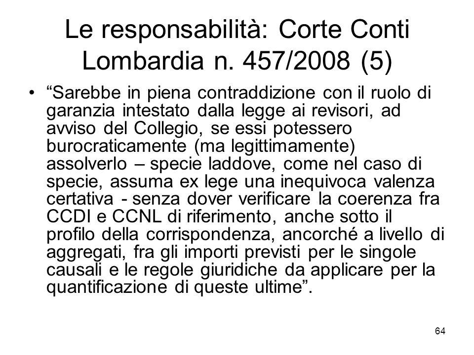Le responsabilità: Corte Conti Lombardia n. 457/2008 (5) Sarebbe in piena contraddizione con il ruolo di garanzia intestato dalla legge ai revisori, a