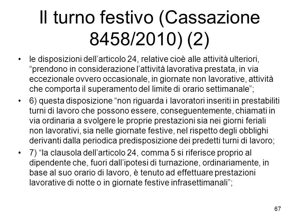 Il turno festivo (Cassazione 8458/2010) (2) le disposizioni dellarticolo 24, relative cioè alle attività ulteriori,prendono in considerazione lattivit