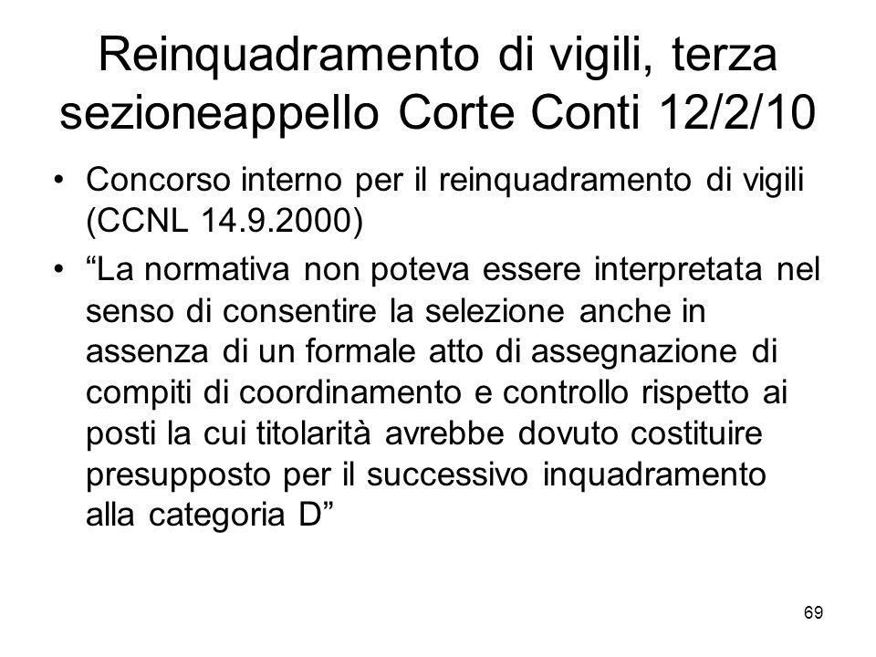 Reinquadramento di vigili, terza sezioneappello Corte Conti 12/2/10 Concorso interno per il reinquadramento di vigili (CCNL 14.9.2000) La normativa no