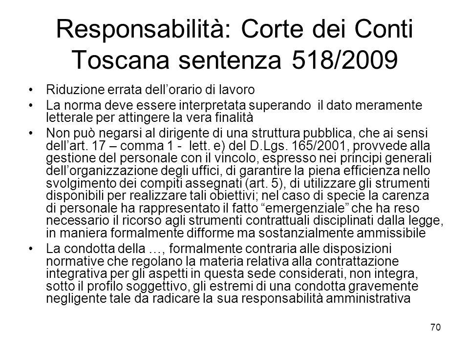 Responsabilità: Corte dei Conti Toscana sentenza 518/2009 Riduzione errata dellorario di lavoro La norma deve essere interpretata superando il dato me