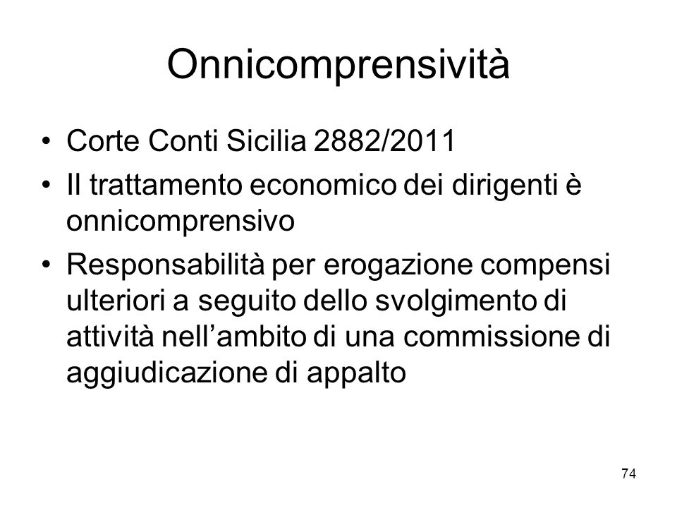 Onnicomprensività Corte Conti Sicilia 2882/2011 Il trattamento economico dei dirigenti è onnicomprensivo Responsabilità per erogazione compensi ulteri