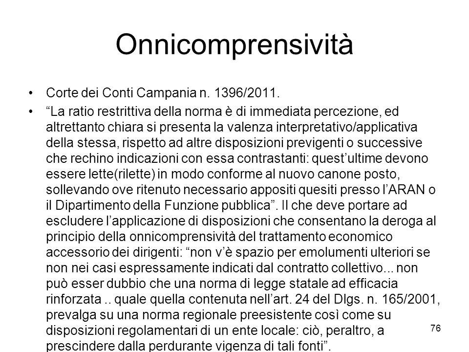 Onnicomprensività Corte dei Conti Campania n. 1396/2011. La ratio restrittiva della norma è di immediata percezione, ed altrettanto chiara si presenta