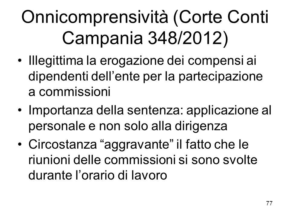 Onnicomprensività (Corte Conti Campania 348/2012) Illegittima la erogazione dei compensi ai dipendenti dellente per la partecipazione a commissioni Im