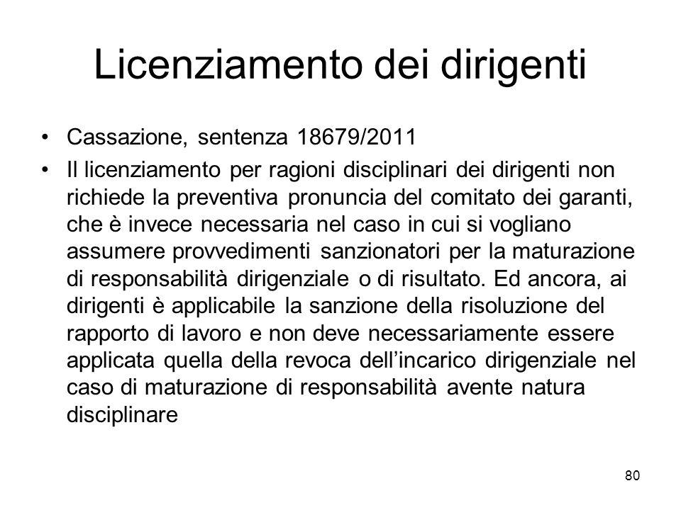 Licenziamento dei dirigenti Cassazione, sentenza 18679/2011 Il licenziamento per ragioni disciplinari dei dirigenti non richiede la preventiva pronunc