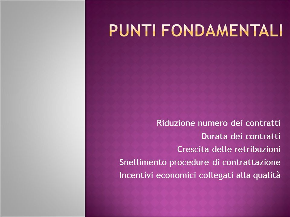 Periodo sperimentale di 4 anni Prima tornata contrattuale triennale 2010/2012 Procedimento per il rinnovo dei contratti Trattamento accessorio e valutazione Sgravi fiscali