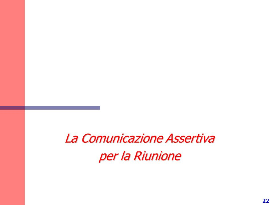 22 La Comunicazione Assertiva per la Riunione